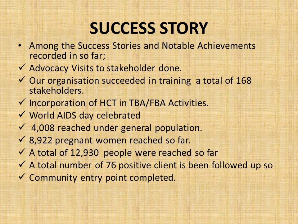 SUCCESS STORY Among the Success Stories and Notable Achievements recorded in so far; Advocacy Visits to stakeholder done.