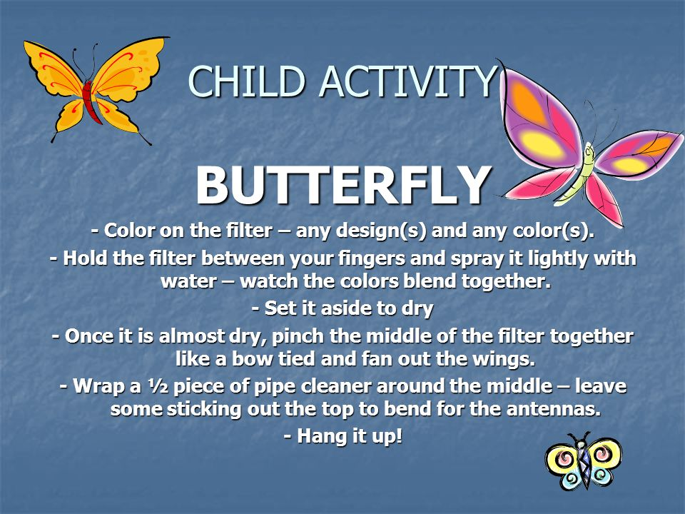 CHILD ACTIVITY BUTTERFLY - Color on the filter – any design(s) and any color(s).
