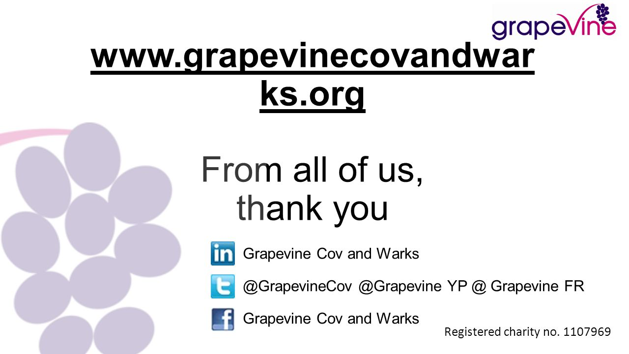 www.grapevinecovandwar ks.org From all of us, thank you Registered charity no.