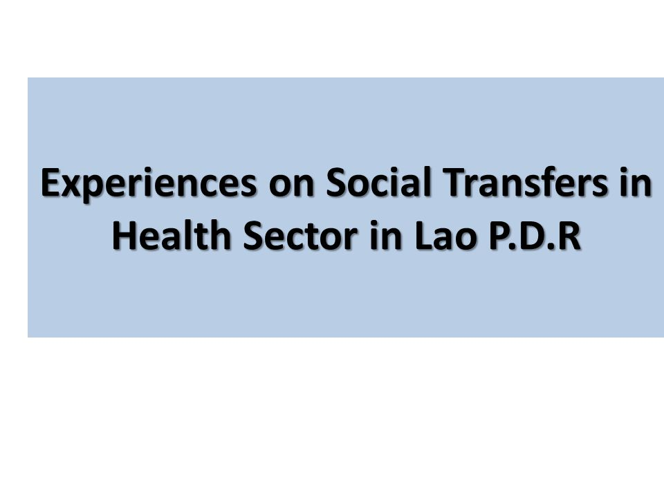 Experiences on Social Transfers in Health Sector in Lao P.D.R