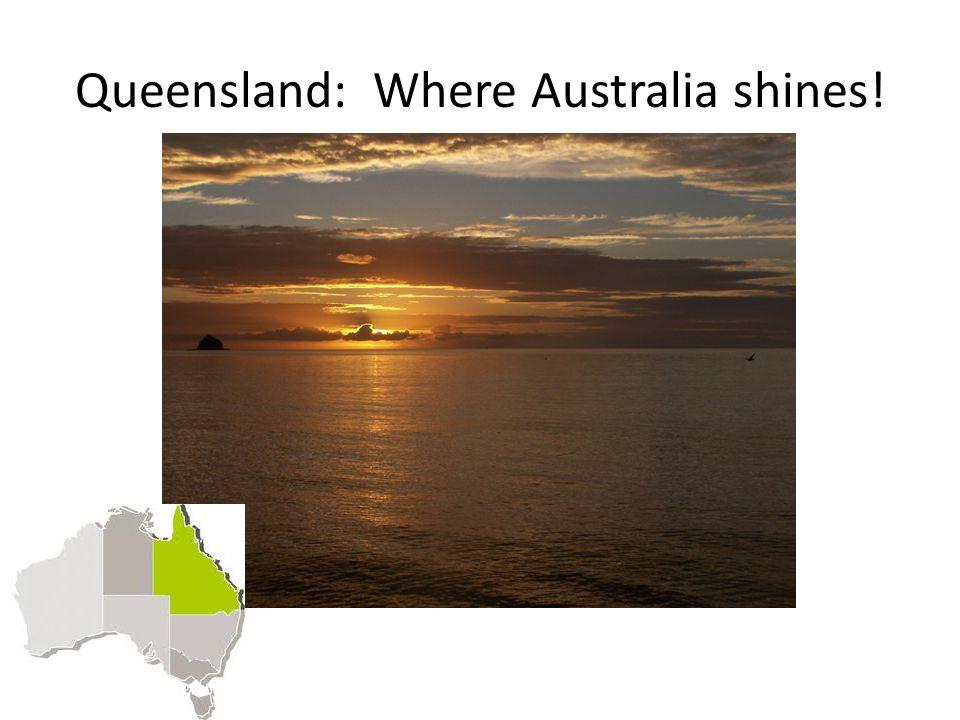 Queensland: Where Australia shines!