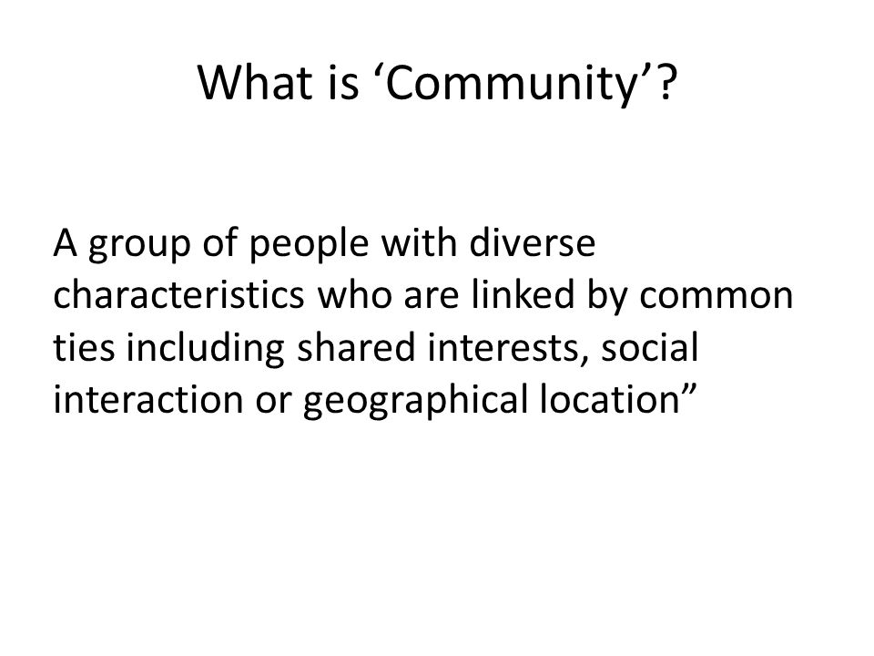 What is 'Community'.