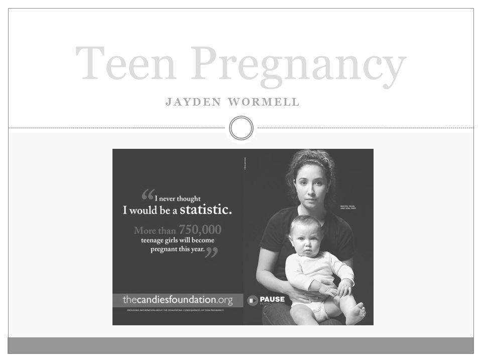 JAYDEN WORMELL Teen Pregnancy