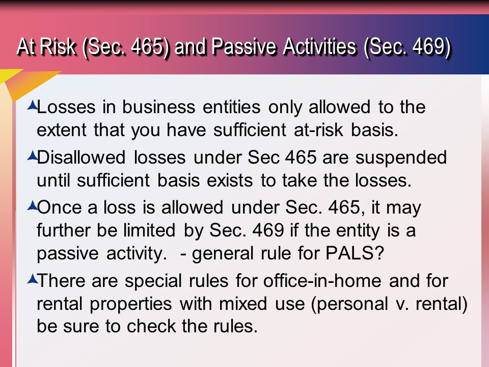 At Risk (Sec.465) and Passive Activities (Sec.