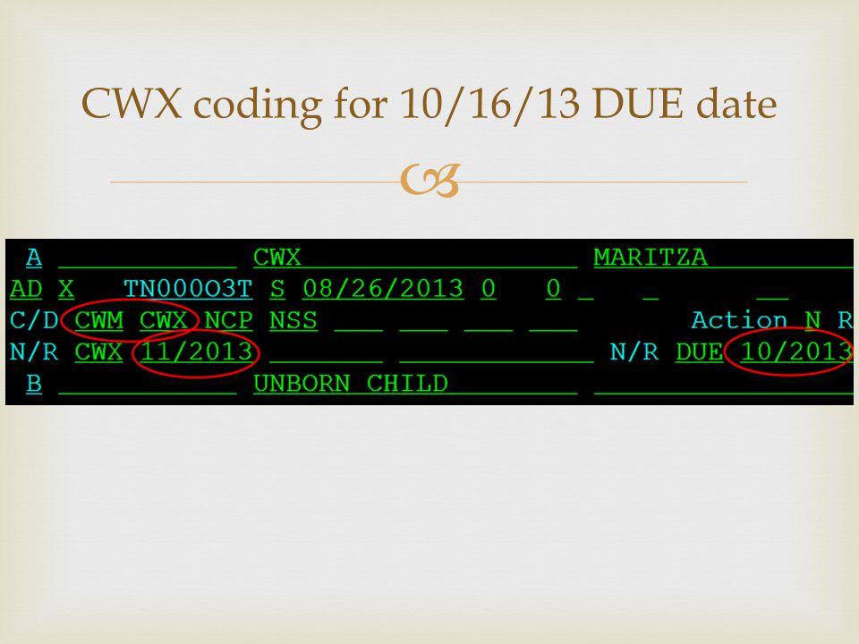  CWX coding for 10/16/13 DUE date