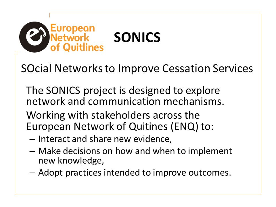 SONICS SOcial Networks to Improve Cessation Services The SONICS project is designed to explore network and communication mechanisms.