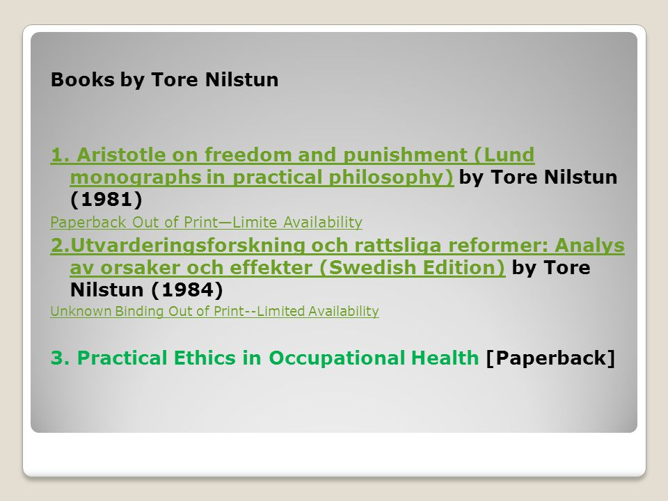 Books by Tore Nilstun 1. Aristotle on freedom and punishment (Lund monographs in practical philosophy)1. Aristotle on freedom and punishment (Lund mon