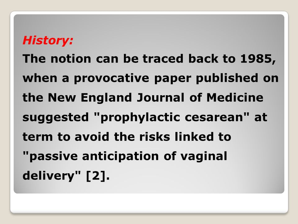 History: The notion can be traced back to 1985, when a provocative paper published on the New England Journal of Medicine suggested