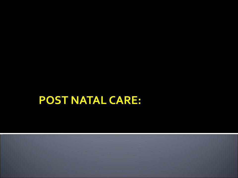 POST NATAL CARE: