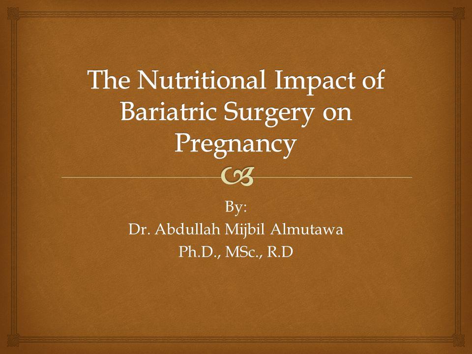 By: Dr. Abdullah Mijbil Almutawa Ph.D., MSc., R.D