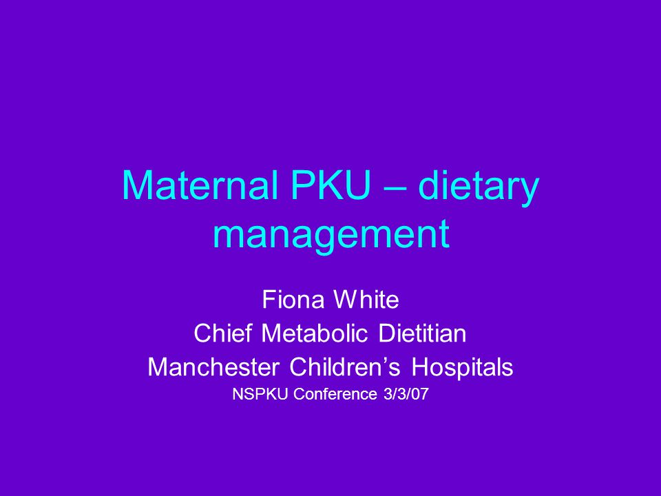 dietary requirements in maternal PKU 5 - micronutrients micronutrients – to provide RNI + monitor at risk nutrients – folic acid provided in protein substitute, if not separate supplement