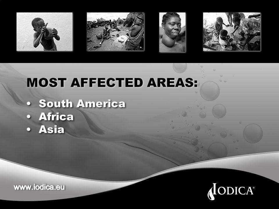 MOST AFFECTED AREAS: South America Africa Asia South America Africa Asia