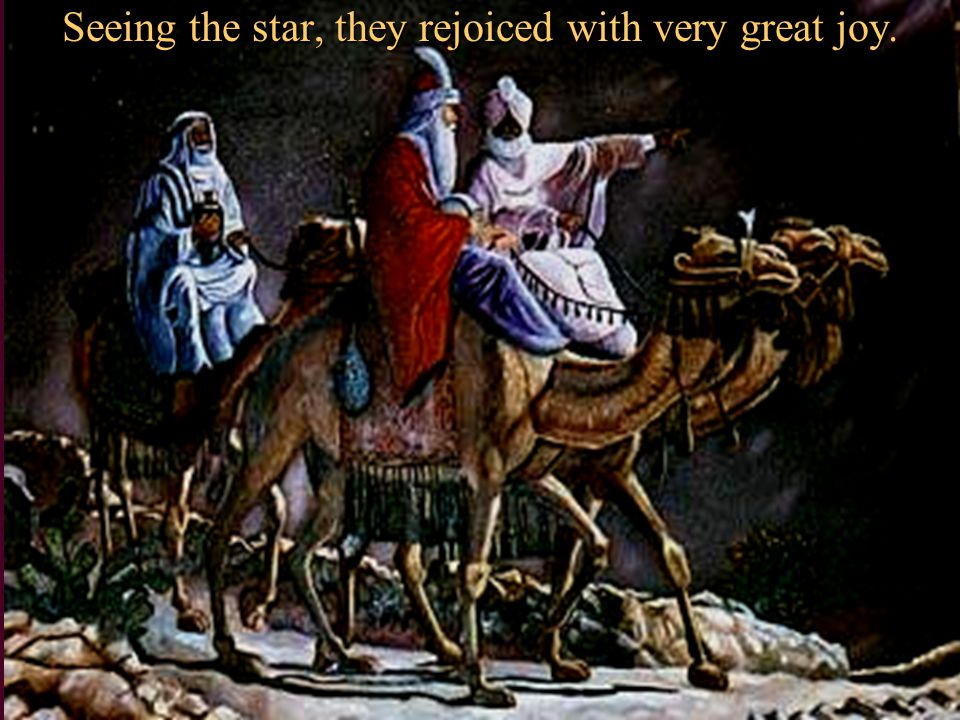 And look, the star which they saw in the East, went before them, till it came & stood over where the young child was.