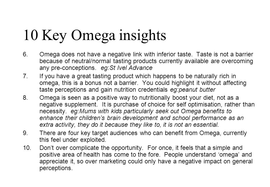 10 Key Omega insights 6. Omega does not have a negative link with inferior taste.