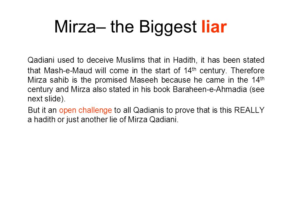 Mirza– the Biggest liar Qadiani used to deceive Muslims that in Hadith, it has been stated that Mash-e-Maud will come in the start of 14 th century.