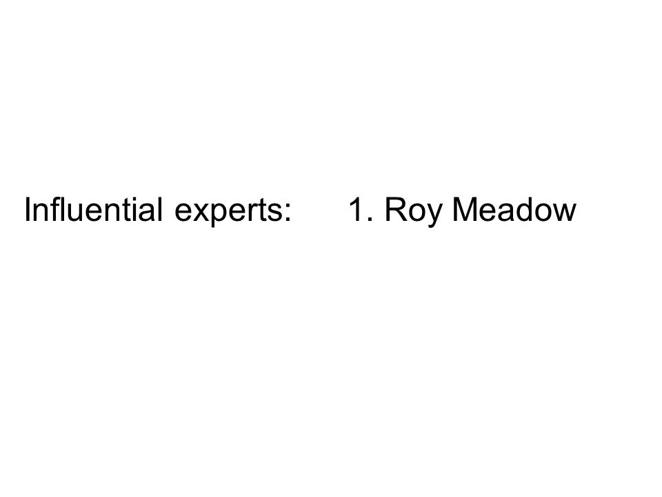 Influential experts: 1. Roy Meadow