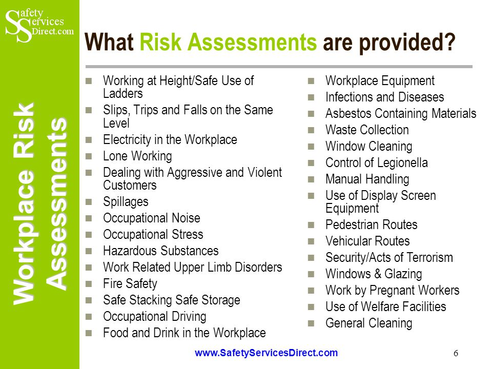 Workplace Risk Assessments www.SafetyServicesDirect.com 7 What COSHH Assessments are provided.