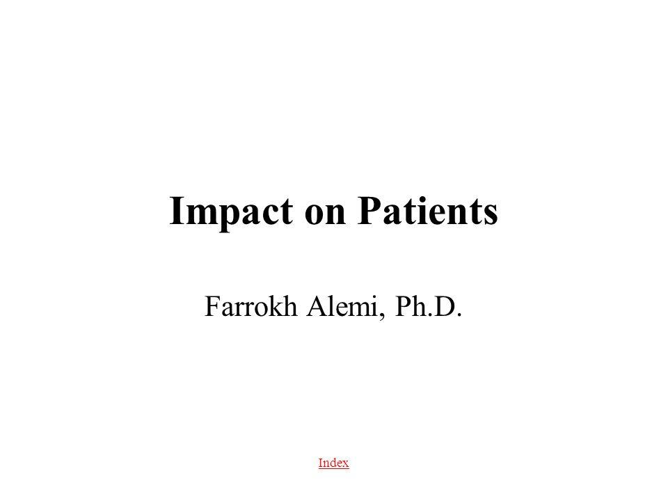 Index Impact on Patients Farrokh Alemi, Ph.D.