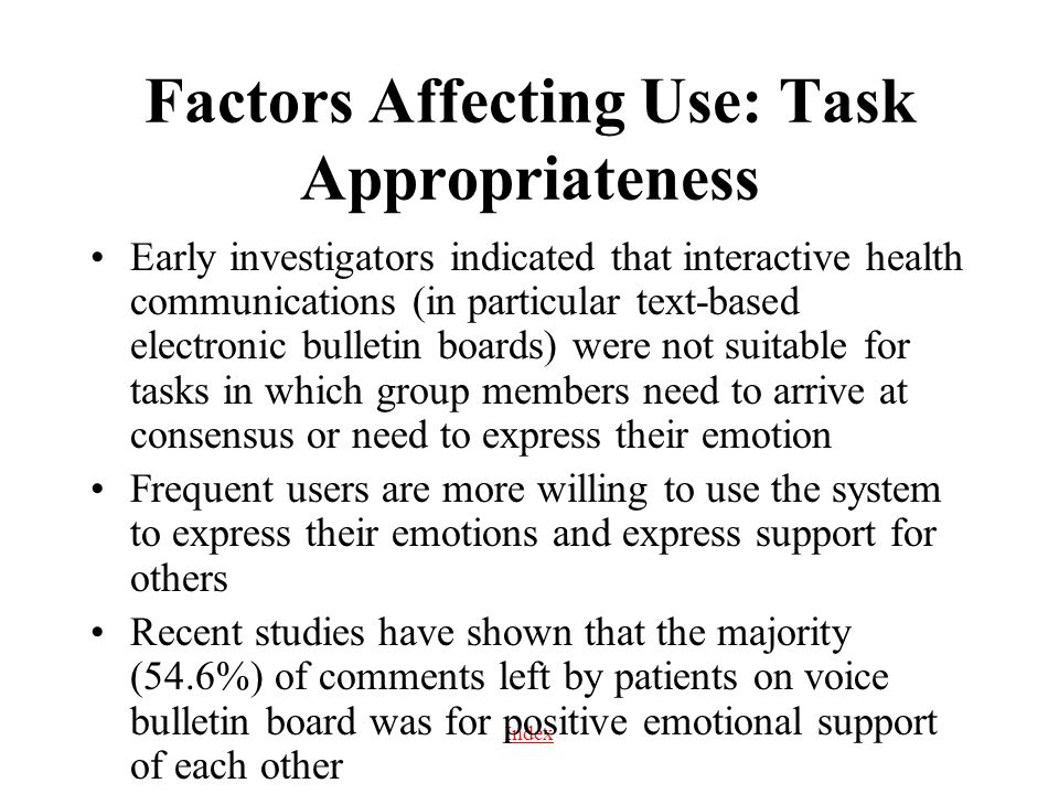 Index Factors Affecting Use: Task Appropriateness Early investigators indicated that interactive health communications (in particular text-based elect