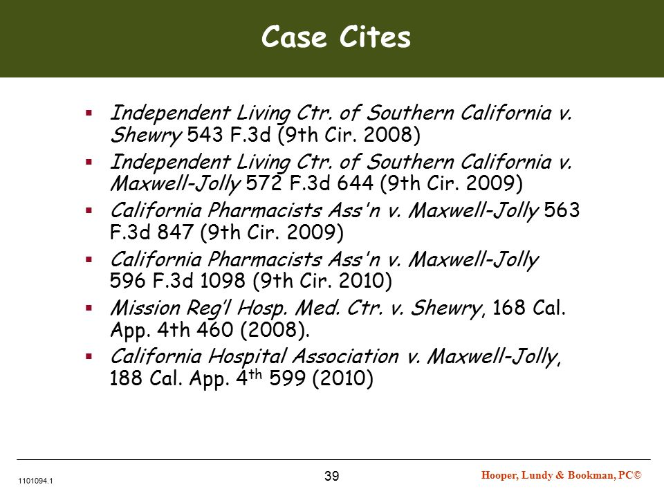 Hooper, Lundy & Bookman, PC© 1101094.1 39 Case Cites  Independent Living Ctr.