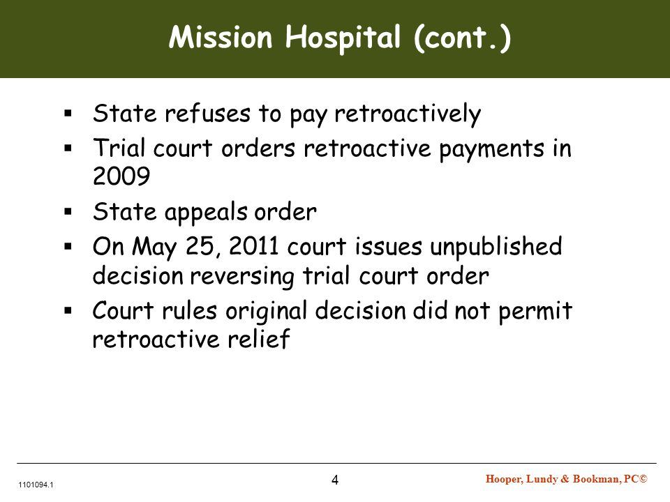 Hooper, Lundy & Bookman, PC© 1101094.1 5 Mission Hospital  Petition for California Supreme Court review pending  Alternative remedies:  Administrative Appeals: Do not dismiss.