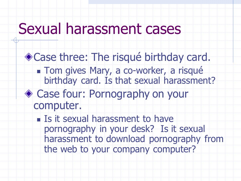 Sexual harassment cases Case three: The risqué birthday card.