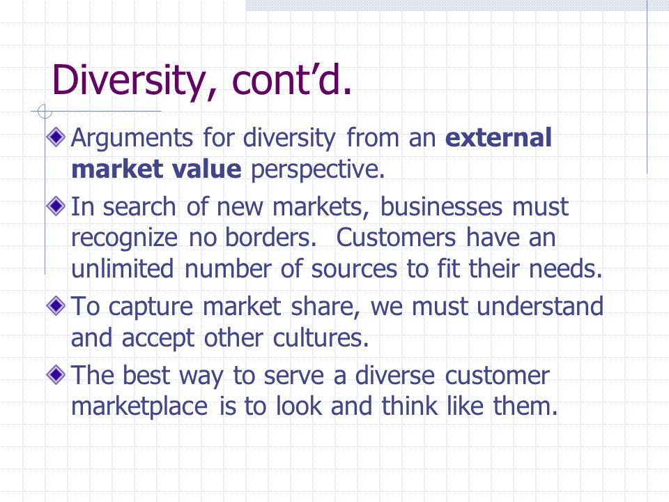 Diversity, cont'd. Arguments for diversity from an external market value perspective.