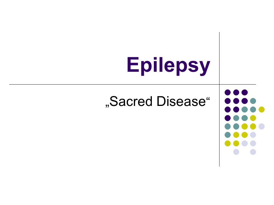 """Epilepsy """" Sacred Disease"""