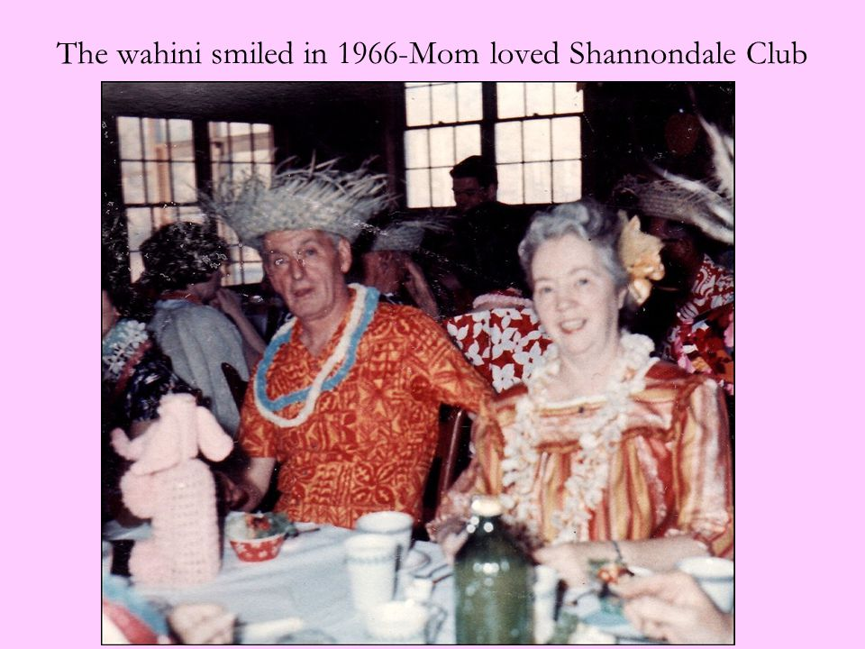The wahini smiled in 1966-Mom loved Shannondale Club