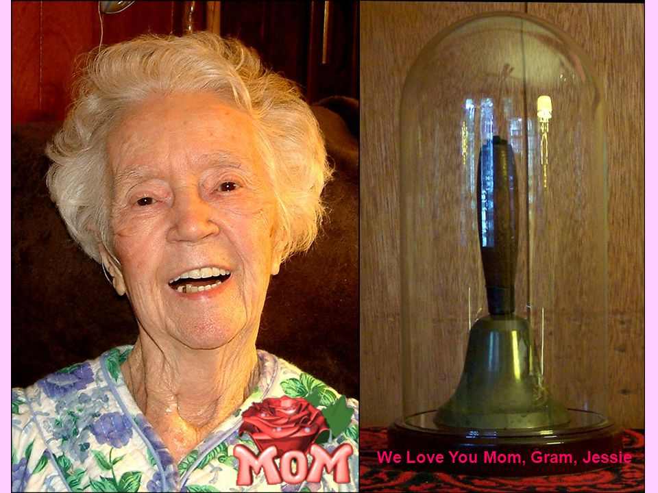 We Love You Mom, Gram, Jessie