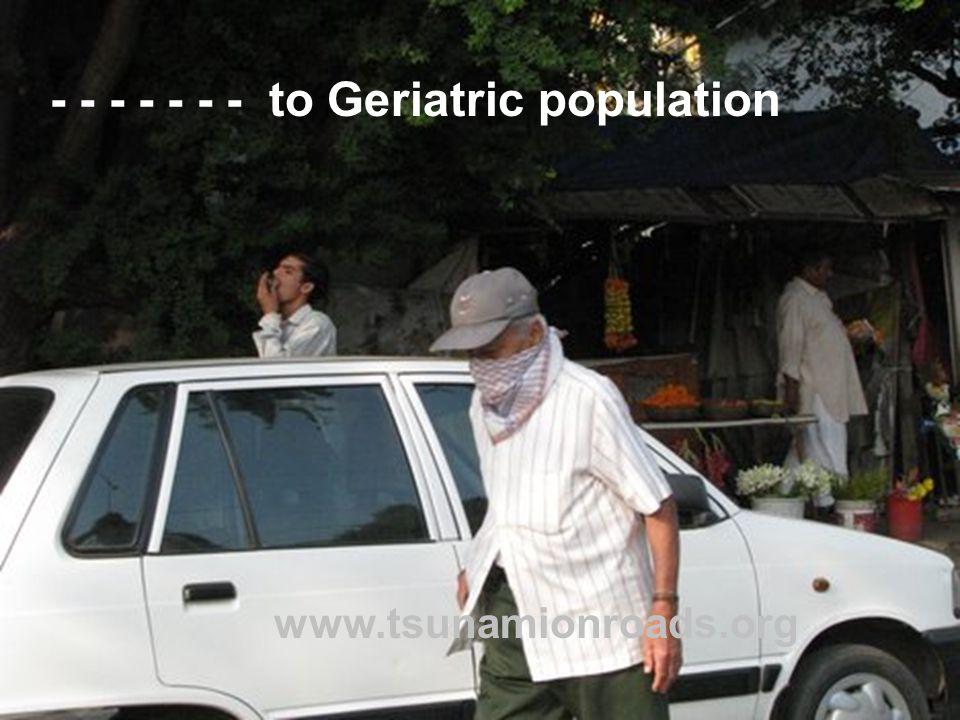 - - - - - - - to Geriatric population www.tsunamionroads.org