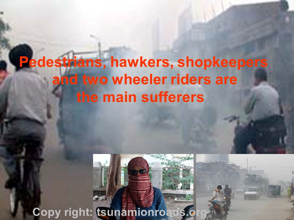 Pedestrians, hawkers, shopkeepers and two wheeler riders are the main sufferers Copy right: tsunamionroads.org