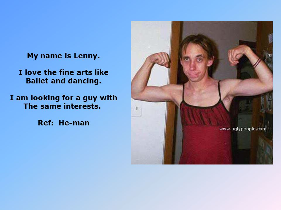 My name is Lenny. I love the fine arts like Ballet and dancing.