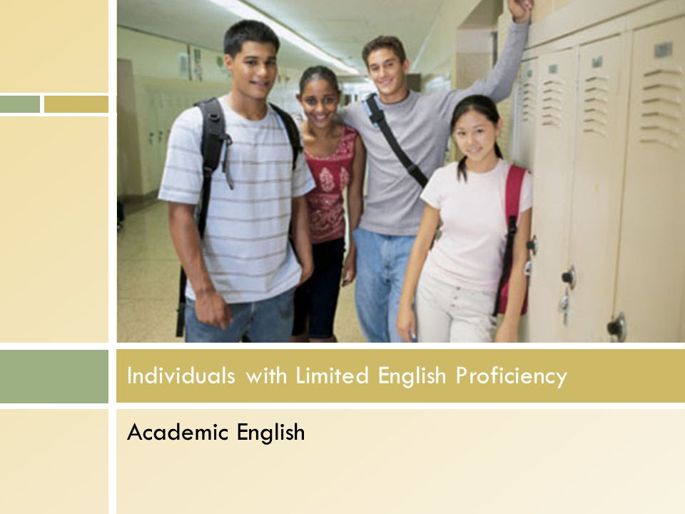 Academic English Individuals with Limited English Proficiency