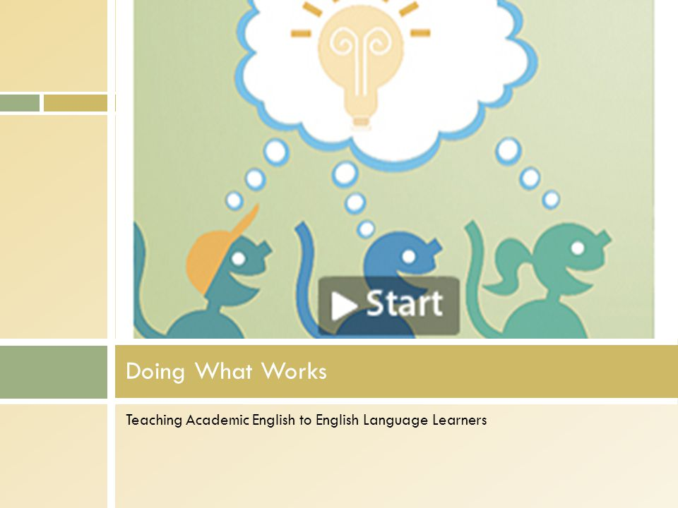 Teaching Academic English to English Language Learners Doing What Works