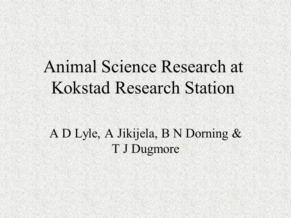 Animal Science Research at Kokstad Research Station A D Lyle, A Jikijela, B N Dorning & T J Dugmore