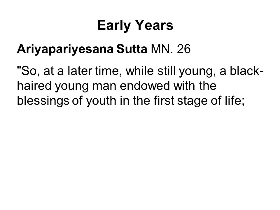 Early Years Ariyapariyesana Sutta MN.
