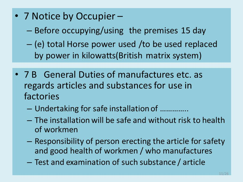 7 Notice by Occupier – – Before occupying/using the premises 15 day – (e) total Horse power used /to be used replaced by power in kilowatts(British ma