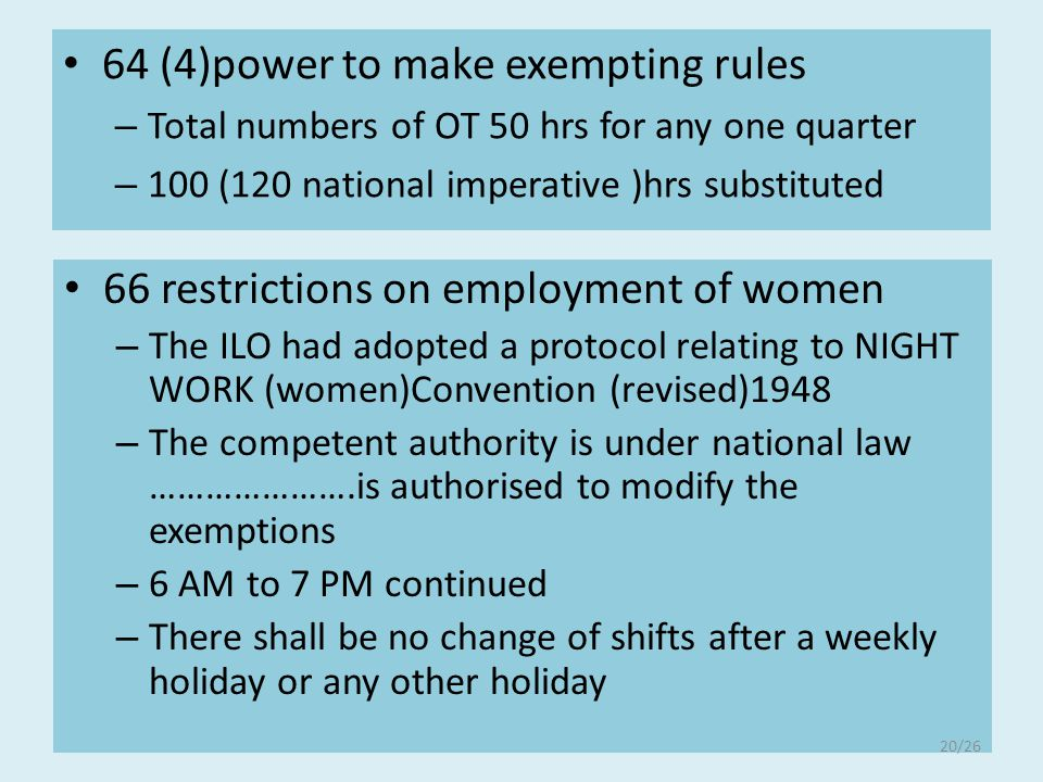 64 (4)power to make exempting rules – Total numbers of OT 50 hrs for any one quarter – 100 (120 national imperative )hrs substituted 66 restrictions o