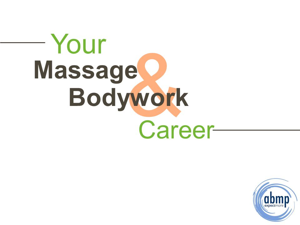 & Your Massage Bodywork Career