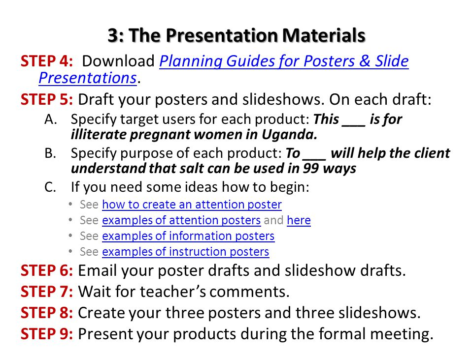 3: The Presentation Materials STEP 4: Download Planning Guides for Posters & Slide Presentations.Planning Guides for Posters & Slide Presentations STEP 5: Draft your posters and slideshows.