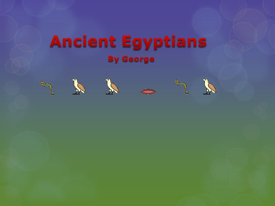  the Ancient Egyptians were one of the most important civilizations of the past.