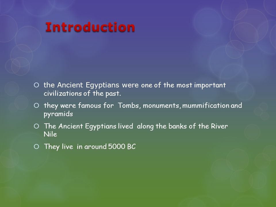  the Ancient Egyptians were one of the most important civilizations of the past.