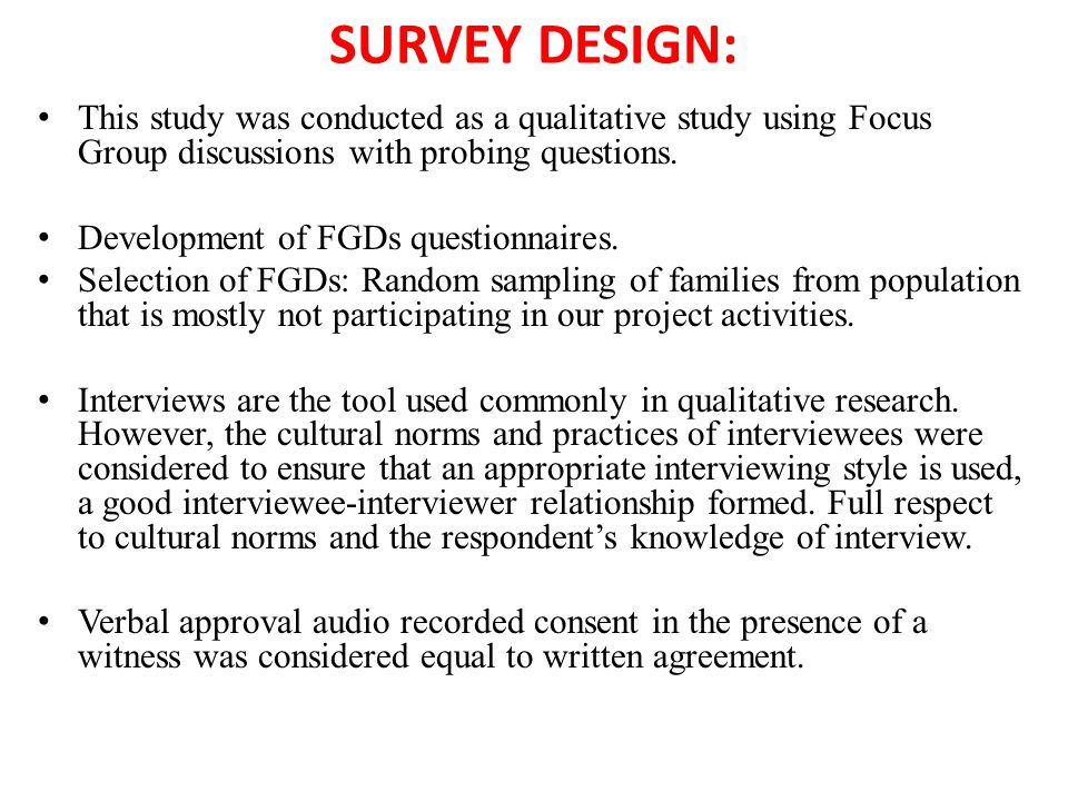 SURVEY DESIGN: This study was conducted as a qualitative study using Focus Group discussions with probing questions. Development of FGDs questionnaire