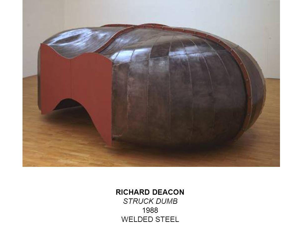 RICHARD DEACON STRUCK DUMB 1988 WELDED STEEL