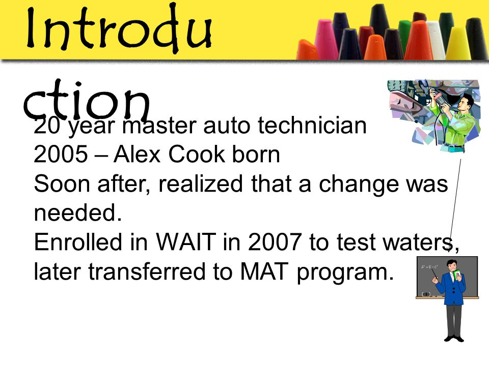 20 year master auto technician 2005 – Alex Cook born Soon after, realized that a change was needed.