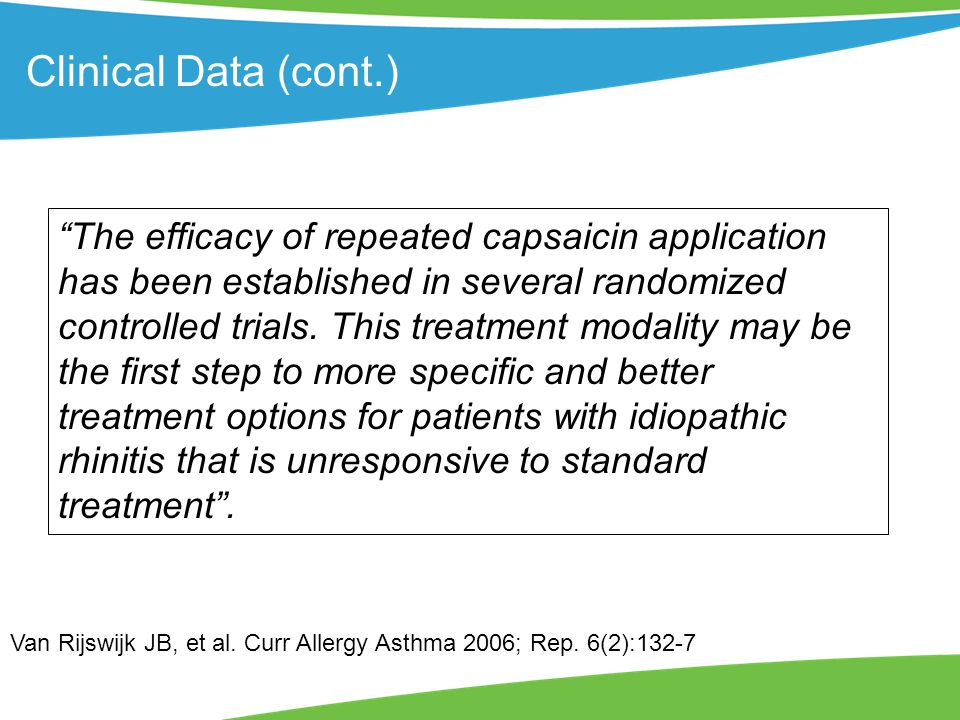 Clinical Data (cont.) The efficacy of repeated capsaicin application has been established in several randomized controlled trials.
