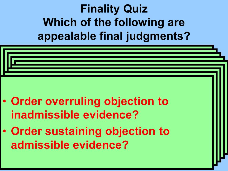 Finality Quiz Which of the following are appealable final judgments.