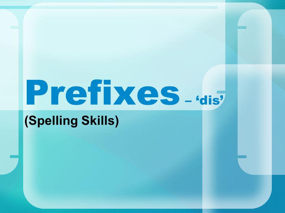 Prefixes – 'dis' (Spelling Skills)