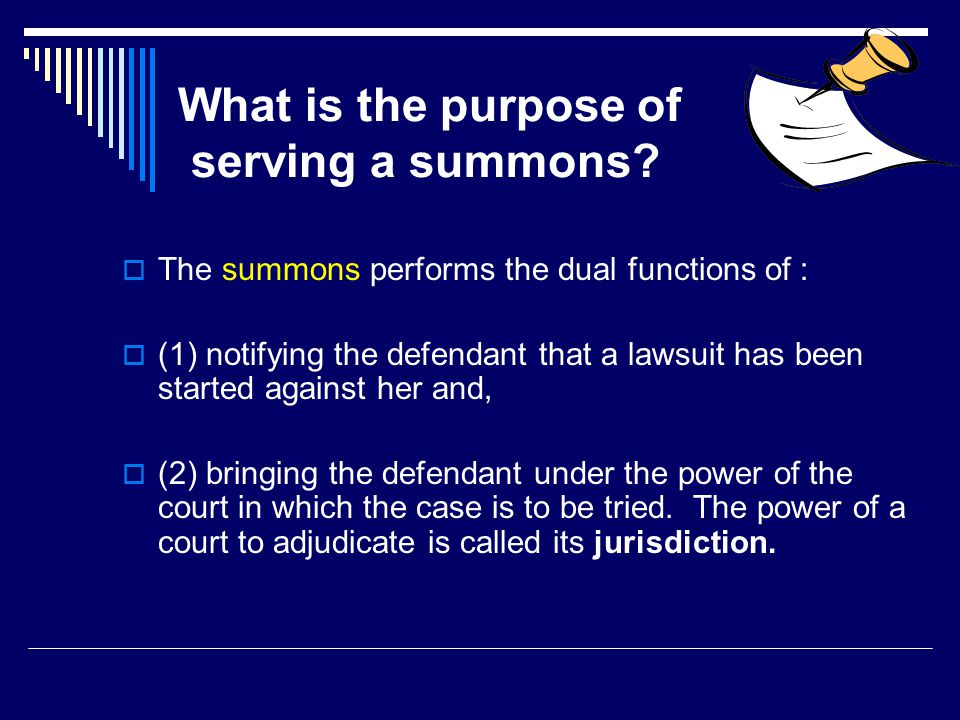 What is the purpose of serving a summons.